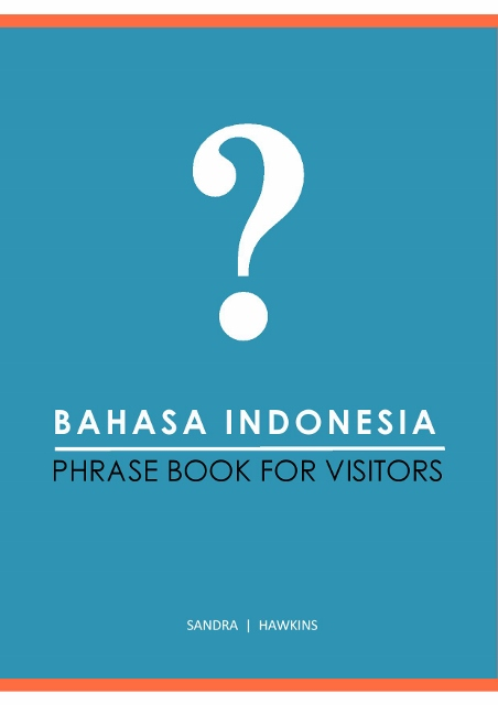 Bahasa-Indonesia-Phrase-Book-For-Visitors-Cover--452x640--2